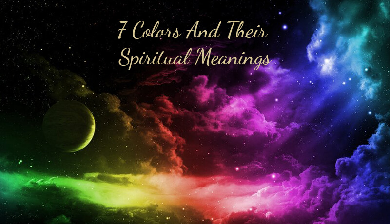 7 Colors And Their Spiritual Meanings Spiritual Experience