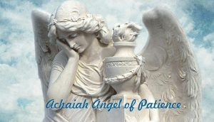 Achaiah Angel of Patience