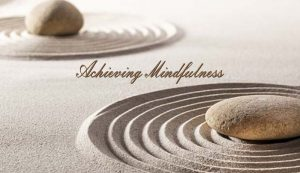 Achieving Mindfulness