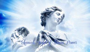 Elemiah Angel of Divine Power