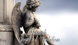 Haaiah Angel of Ambition