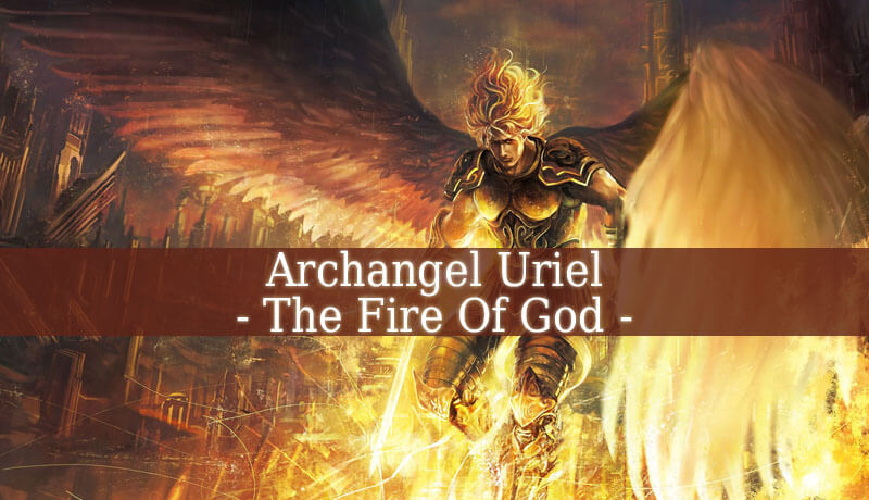 Archangel Uriel The Fire Of God Angel Uriel Archangels