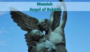 Mumiah Angel of Rebirth