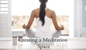 Creating Meditation Space