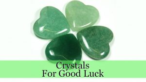 Crystals For Good Luck