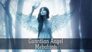 Guardian Angel Mebahiah