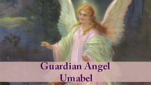 Guardian Angel Umabel