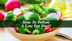 How To Follow A Low Fat Diet
