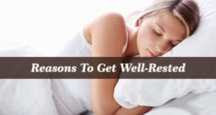 Reasons To Get Well-Rested