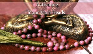 Activating Mala Beads