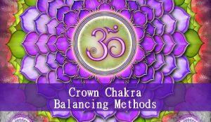 Crown Chakra Balancing Methods