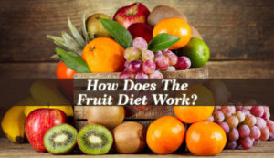 How Does The Fruit Diet Work