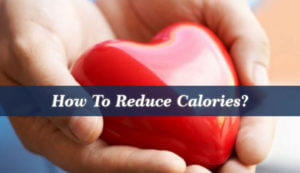 How To Reduce Calories