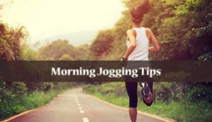 Morning Jogging Tips