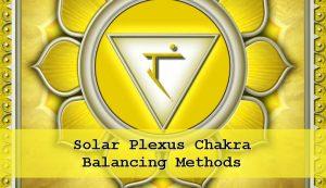 Solar Plexus Chakra Balancing Methods