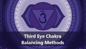 Third Eye Chakra Balancing Methods
