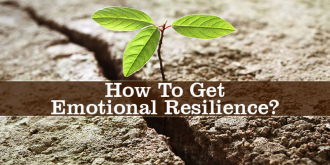 How To Get Emotional Resilience