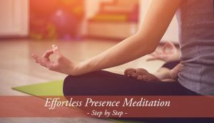 Effortless Presence Meditation