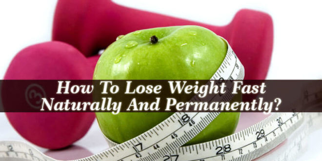 How To Lose Weight Fast Naturally And Permanently