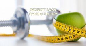 weigh loss tricks