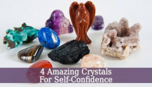 Crystals For Self-Confidence
