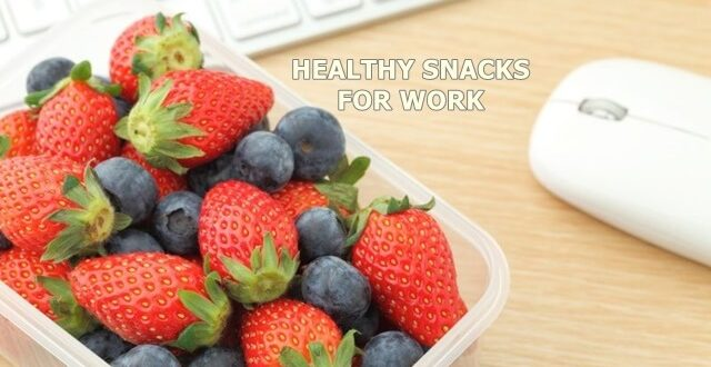 Healthy Snacks for Work