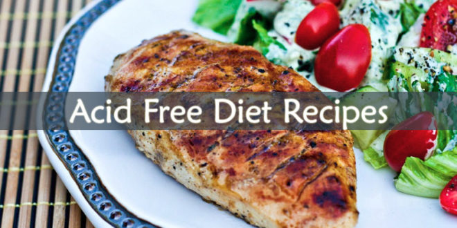 Acid Free Diet Recipes