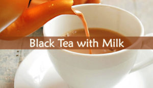 Black Tea with Milk