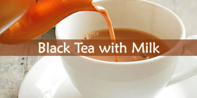 Black Tea with Milk