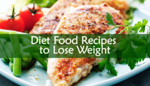 Diet Food Recipes to Lose Weight