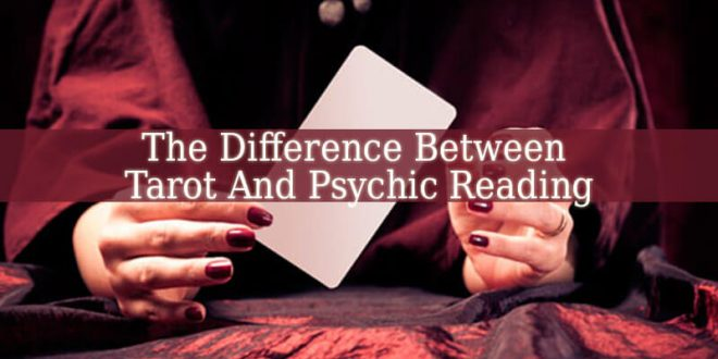 Difference Between Tarot And Psychic Reading