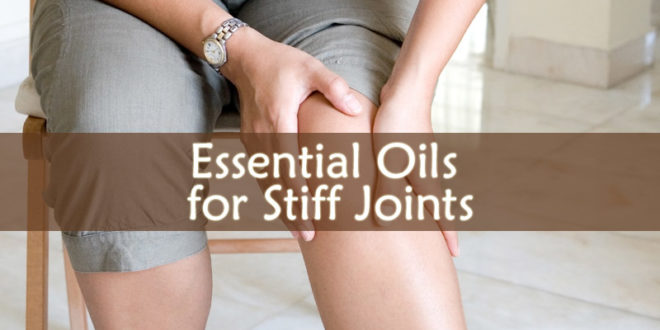 Essential Oils for Stiff Joints