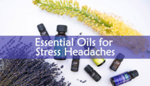 Essential Oils for Stress Headaches