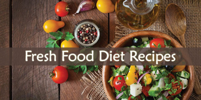 Fresh Food Diet Recipes