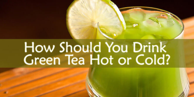 Green Tea Hot or Cold