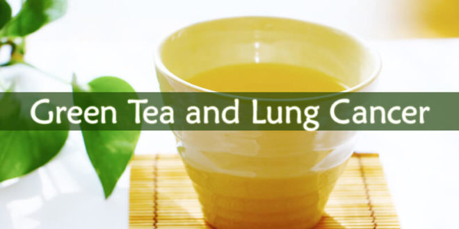 Green Tea and Lung Cancer