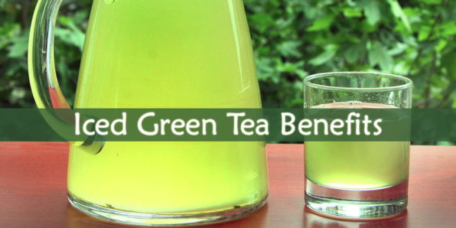 Iced Green Tea Benefits
