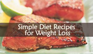 Simple Diet Recipes for Weight Loss