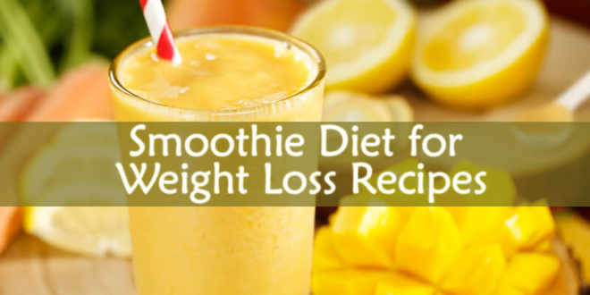 Smoothie Diet for Weight Loss Recipes