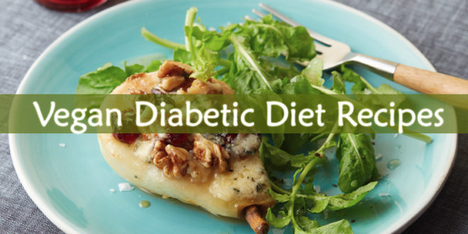 Vegan Diabetic Diet Recipes