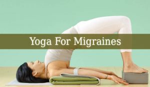 Yoga For Migraines