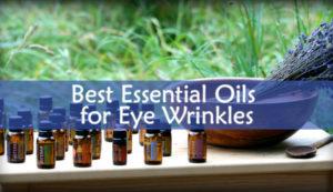 Best Essential Oils for Eye Wrinkles