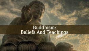 Buddhism Beliefs And Teachings