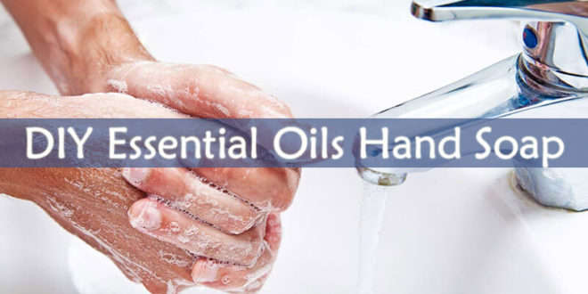 DIY Essential Oils Hand Soap