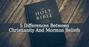 Differences Between Christianity And Mormon Beliefs