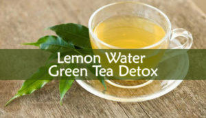 Lemon Water Green Tea Detox