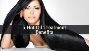 Hot Oil Treatment Benefits