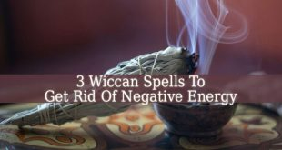 Wiccan Spells To Get Rid Of Negative Energy