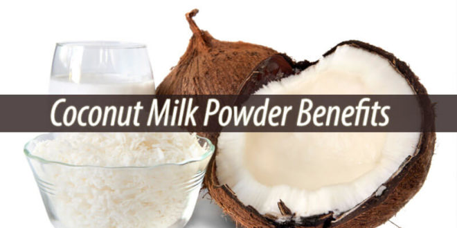 Coconut Milk Powder Benefits