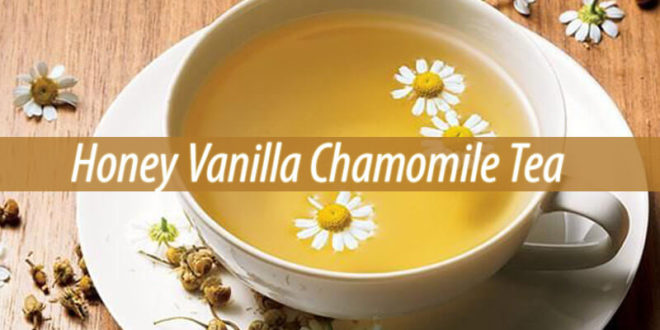 Honey Vanilla Chamomile Tea